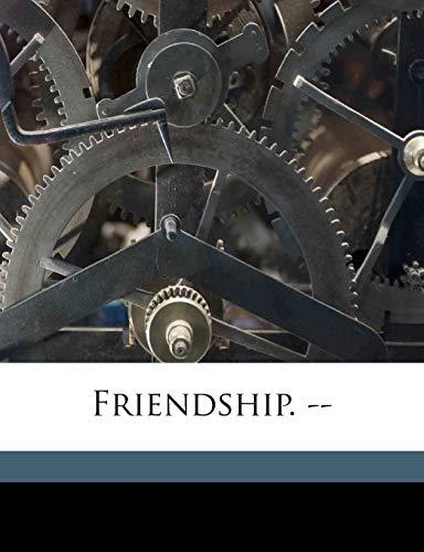 9781174851032: Friendship. --