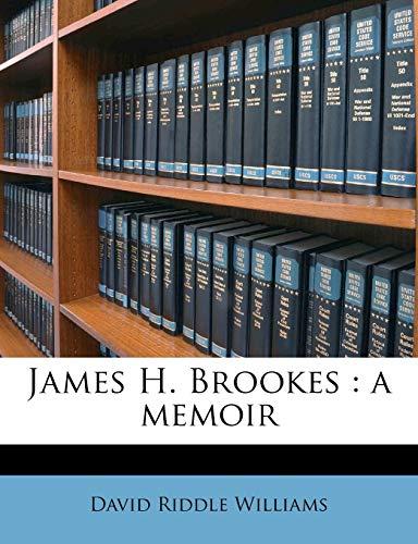 9781174861390: James H. Brookes: a memoir
