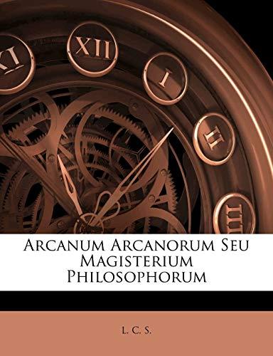 9781174938627: Arcanum Arcanorum Seu Magisterium Philosophorum