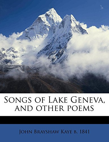 9781174952678: Songs of Lake Geneva, and other poems