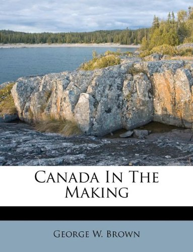 9781175058263: Canada In The Making