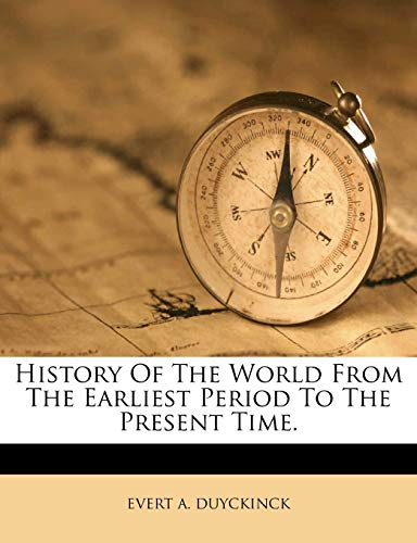 9781175070500: History Of The World From The Earliest Period To The Present Time.