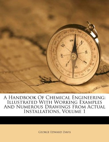 9781175117816: A Handbook Of Chemical Engineering: Illustrated With Working Examples And Numerous Drawings From Actual Installations, Volume 1