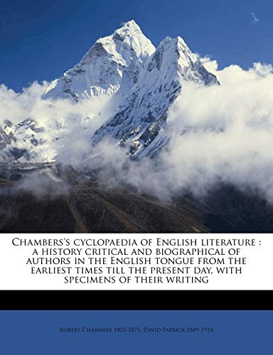 9781175123381: Chambers's cyclopaedia of English literature: a history critical and biographical of authors in the English tongue from the earliest times till the ... day, with specimens of their writing Volume 3