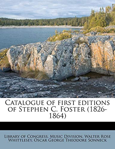 9781175136015: Catalogue of first editions of Stephen C. Foster (1826-1864)
