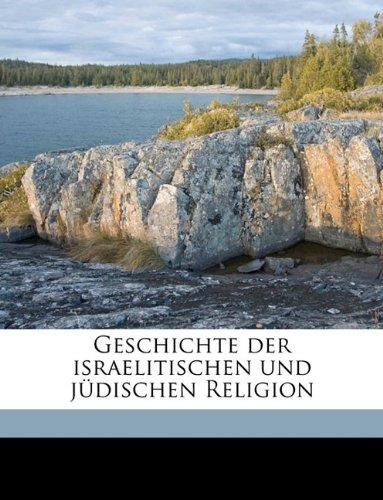 9781175151421: Geschichte Der Israelitischen Und Judischen Religion (German Edition)