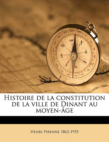 Histoire de la constitution de la ville de Dinant au moyen-âge (French Edition) (1175172030) by Pirenne, Henri