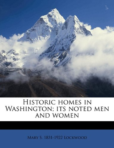9781175182524: Historic homes in Washington; its noted men and women