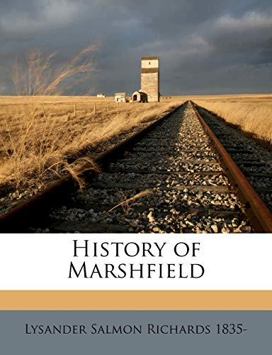 9781175192448: History of Marshfield Volume 1