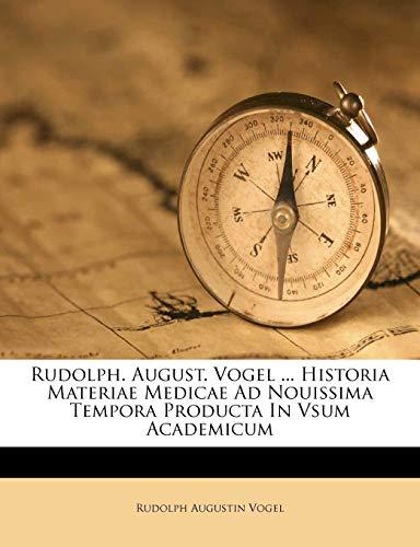 9781175195395: Rudolph. August. Vogel ... Historia Materiae Medicae Ad Nouissima Tempora Producta In Vsum Academicum (Italian Edition)