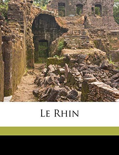 9781175231529: Le Rhin Volume 2