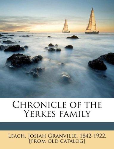 9781175278913: Chronicle of the Yerkes family