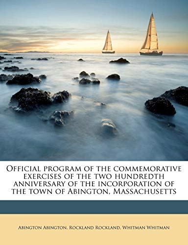 9781175302274: Official program of the commemorative exercises of the two hundredth anniversary of the incorporation of the town of Abington, Massachusetts