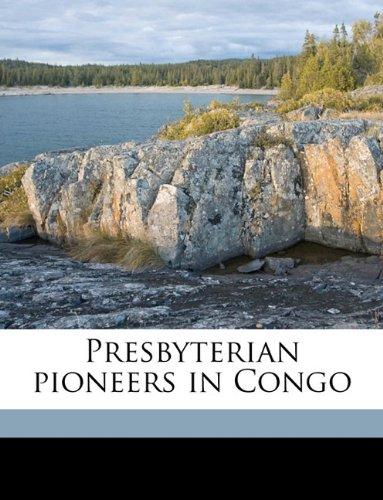 9781175321619: Presbyterian Pioneers in Congo