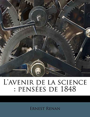 L'avenir de la science: pensées de 1848 (French Edition) (9781175355508) by Ernest Renan
