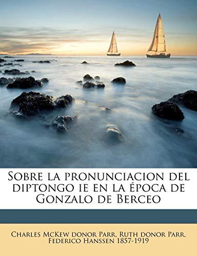9781175363350: Sobre la pronunciacion del diptongo ie en la época de Gonzalo de Berceo (Spanish Edition)