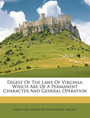 9781175364012: Digest Of The Laws Of Virginia: Which Are Of A Permanent Character And General Operation