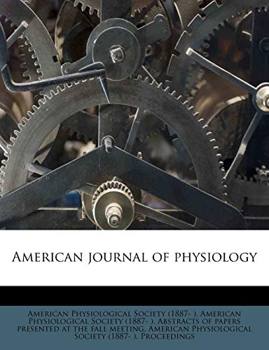 9781175368508: American journal of physiology