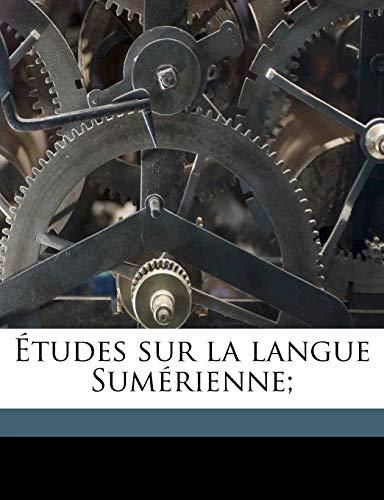 9781175380876: Études sur la langue Sumérienne; (French Edition)