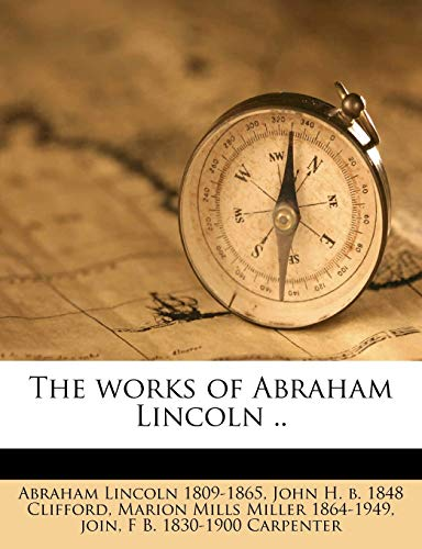 The works of Abraham Lincoln .. Volume 15 (1175400815) by Lincoln, Abraham; Clifford, John H. b. 1848; Miller, Marion Mills