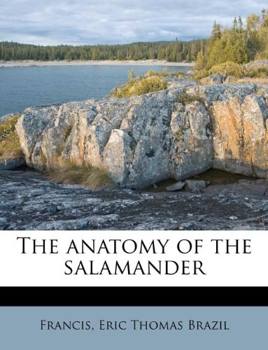 9781175409621: The anatomy of the salamander
