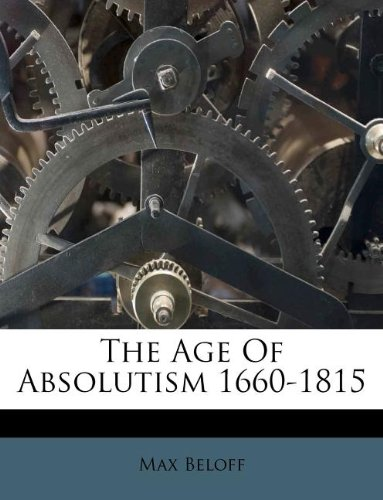 9781175418692: The Age Of Absolutism 1660-1815