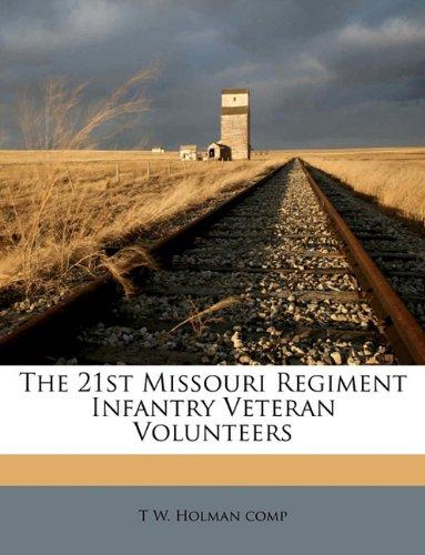 9781175443410: The 21st Missouri Regiment Infantry Veteran Volunteers