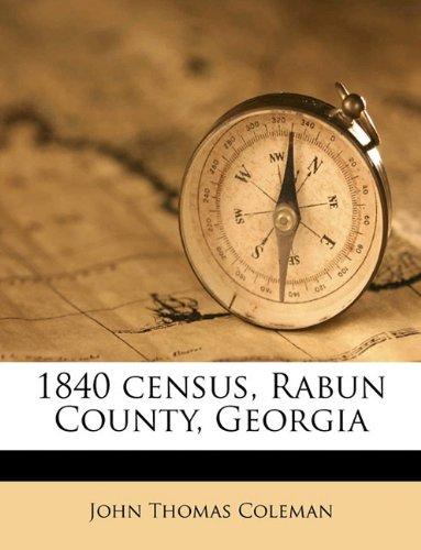 9781175443557: 1840 census, Rabun County, Georgia