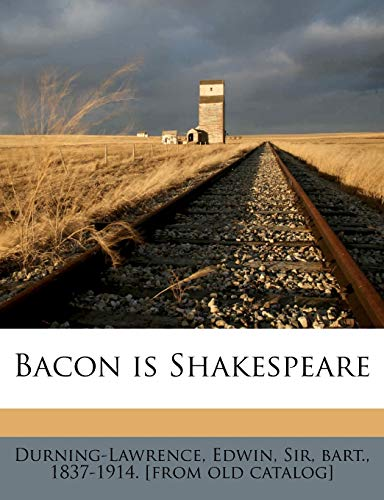 9781175462282: Bacon Is Shakespeare
