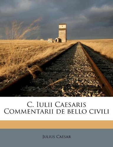 9781175464101: C. Iulii Caesaris Commentarii de bello civili (German Edition)