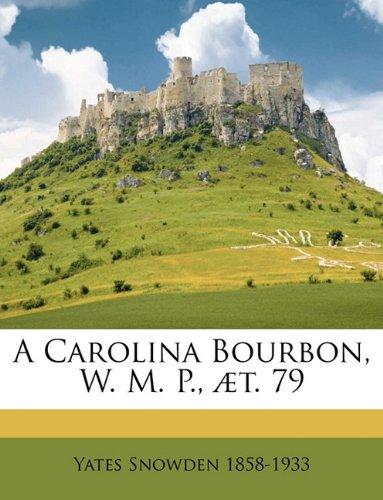 9781175469885: A Carolina Bourbon, W. M. P., æt. 79