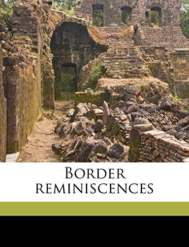 9781175472519: Border reminiscences