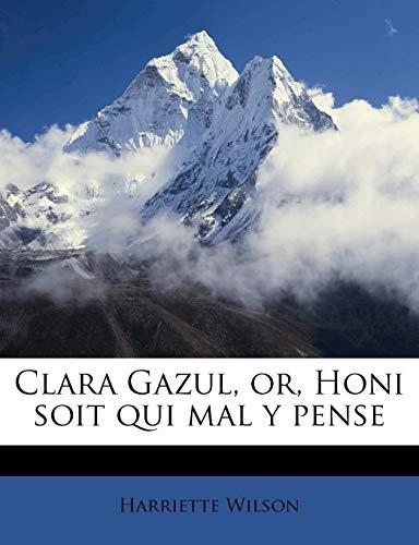 9781175485779: Clara Gazul, or, Honi soit qui mal y pense