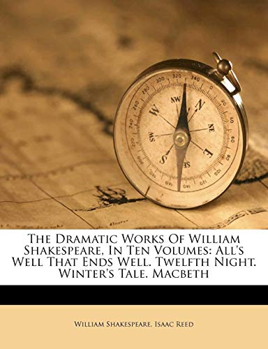 9781175504685: The Dramatic Works Of William Shakespeare, In Ten Volumes: All's Well That Ends Well. Twelfth Night. Winter's Tale. Macbeth