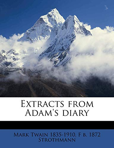 Extracts from Adam's diary (117552039X) by Twain, Mark; Strothmann, F b. 1872