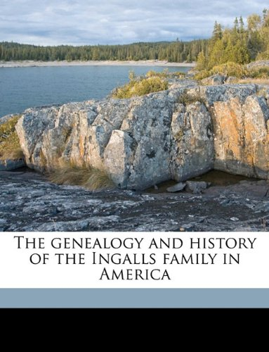 9781175543318: The genealogy and history of the Ingalls family in America