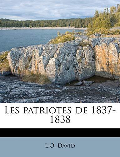 9781175566348: Les patriotes de 1837-1838 (French Edition)