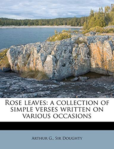 9781175615602: Rose leaves: a collection of simple verses written on various occasions