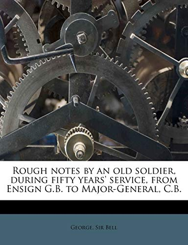 Rough notes: an old soldier,