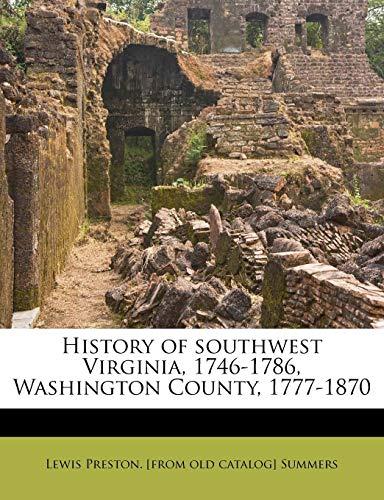 9781175675958: History of southwest Virginia, 1746-1786, Washington County, 1777-1870