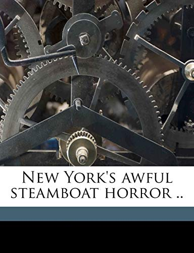 9781175703569: New York's awful steamboat horror ..