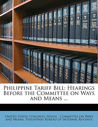 9781175728111: Philippine Tariff Bill: Hearings Before the Committee on Ways and Means ...
