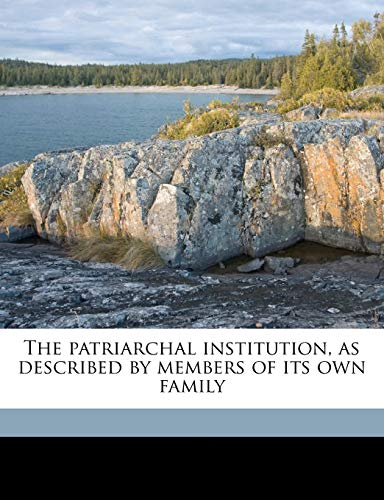The patriarchal institution, as described by members of its own family (9781175729439) by Lydia Maria Francis Child