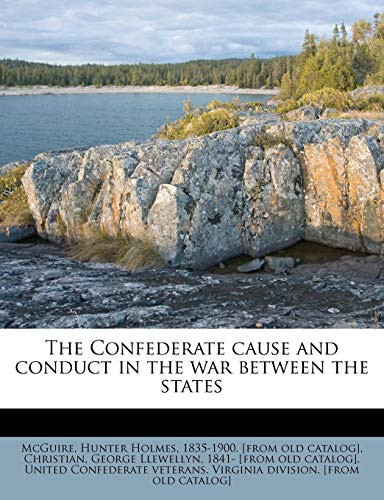9781175740755: The Confederate cause and conduct in the war between the states