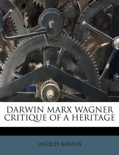 9781175746771: DARWIN MARX WAGNER CRITIQUE OF A HERITAGE