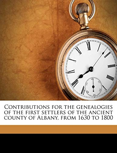 9781175754943: Contributions for the genealogies of the first settlers of the ancient county of Albany, from 1630 to 1800