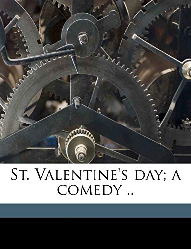 9781175819604: St. Valentine's day; a comedy ..