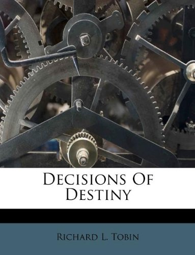9781175825506: Decisions Of Destiny