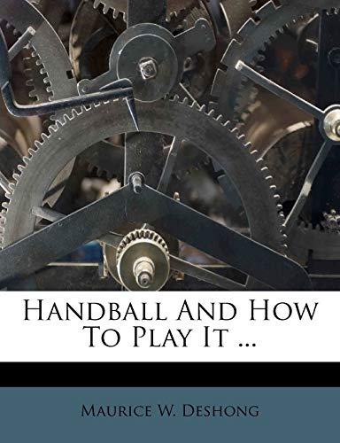 9781175846426: Handball And How To Play It ...