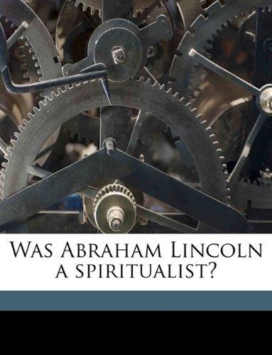 9781175848666: Was Abraham Lincoln a spiritualist?